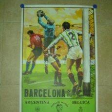Coleccionismo deportivo: AÑO 1982 - CARTEL FUTBOL MUNDIAL ESPAÑA 82 - ARGENTINA-BELGICA - EN EL NOU CAMP DE BARCELONA. Lote 123514196