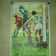 Coleccionismo deportivo: AÑO 1986 CARTEL COPA DE LA UEFA (SEMIFINAL) - REAL MADRID F.C. INTERNAZIONALE (INTER MILAN). Lote 158109104