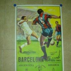 Coleccionismo deportivo: AÑO 1982 - CARTEL FUTBOL MUNDIAL ESPAÑA 82 - ARGENTINA-BELGICA - EN EL NOU CAMP DE BARCELONA. Lote 119006062