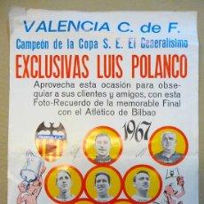 Coleccionismo deportivo: CARTEL, LAMINA, VALENCIA C. F. CAMPEON COPA EL GENERALISIMO, 1967, EXCLUSIVAS LUIS POLANCO. Lote 22623857