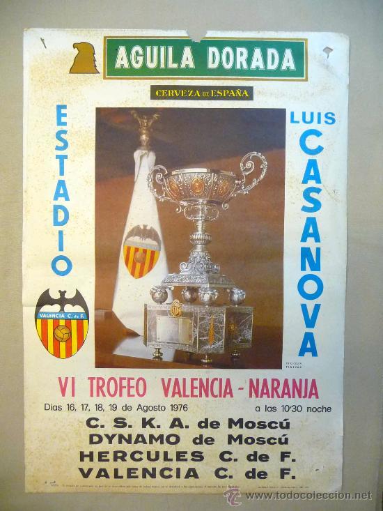 CARTEL PUBLICITARIO, VALENCIA C. F. LUIS CASANOVA, 1976, AGUILA DORADA, MEDIDAS: 64X44 CM,COPA DEL V (Coleccionismo Deportivo - Carteles de Fútbol)