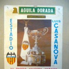 Coleccionismo deportivo: CARTEL PUBLICITARIO, VALENCIA C. F. LUIS CASANOVA, 1976, AGUILA DORADA, MEDIDAS: 64X44 CM,COPA DEL V. Lote 22807135