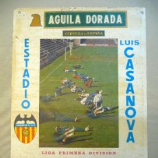 Coleccionismo deportivo: CARTEL PUBLICITARIO, VALENCIA C. F. LUIS CASANOVA, 1975, AGUILA DORADA, MEDIDAS: 64X44 CM, LIGA PRIM. Lote 22807341