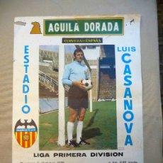 Coleccionismo deportivo: CARTEL PUBLICITARIO, VALENCIA C. F. LUIS CASANOVA, 1975, AGUILA DORADA, MEDIDAS: 64X44 CM, LIGA PRIM. Lote 22807406