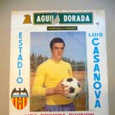Coleccionismo deportivo: CARTEL PUBLICITARIO, VALENCIA C. F. LUIS CASANOVA, 1976, AGUILA DORADA, MEDIDAS: 64X44 CM, LIGA PRIM. Lote 22807439