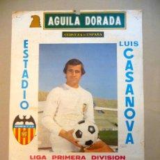 Coleccionismo deportivo: CARTEL PUBLICITARIO, VALENCIA C. F. LUIS CASANOVA, 1977, AGUILA DORADA, MEDIDAS: 64X44 CM, LIGA PRIM. Lote 22807495