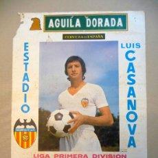 Coleccionismo deportivo: TEL PUBLICITARIO, VALENCIA C. F. LUIS CASANOVA, 1975, AGUILA DORADA, MEDIDAS: 64X44 CM, LIGA PRIMERA. Lote 22807527