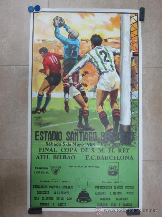 1984 CARTEL FINAL COPA DEL REY ATH. BILBAO F.C. BARCELONA - FUTBOL EN EL SANTIAGO BERNABEU MADRID (Coleccionismo Deportivo - Carteles de Fútbol)