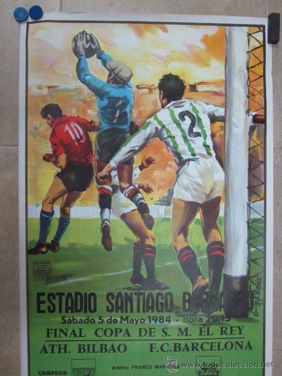 Coleccionismo deportivo: 1984 CARTEL FINAL COPA DEL REY ATH. BILBAO F.C. BARCELONA - FUTBOL EN EL SANTIAGO BERNABEU MADRID - Foto 2 - 121012939