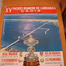 Coleccionismo deportivo: CARTEL DEL XV TROFEO CARRANZA 1969 REAL MADRID, ATLETICO DE MADRID, PALMEIRAS. Lote 28965203