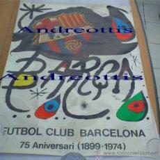 Coleccionismo deportivo: POSTER ORIGINAL DE JOAN MIRÓ: FUTBOL CLUB BARCELONA 75 ANIVERSARI (1899 - 1974) BARÇA. Lote 29342645