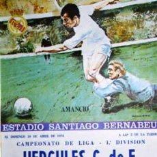 Coleccionismo deportivo: CARTEL ORIGINAL. ESTADIO SANTIAGO BERNABEU. HERCULES. REAL MADRID. FUTBOL. AMANCIO. LIGA 1978. Lote 29692546