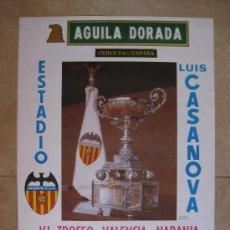 Coleccionismo deportivo: CARTEL DE FUTBOL - VI TROFEO NARANJA - VALENCIA C.F. - C.S.K.A. MOSCU Y DINAMO MOSCU - AÑO 1976. Lote 225512952