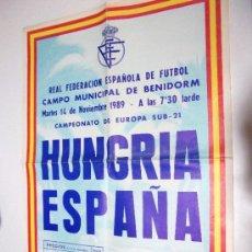 Coleccionismo deportivo: CAMPEONATO DE EUROPA SUB-21 -- HUNGRIA & ESPAÑA - NOVIEMBRE DE 1989 - BENIDORM. Lote 31957448
