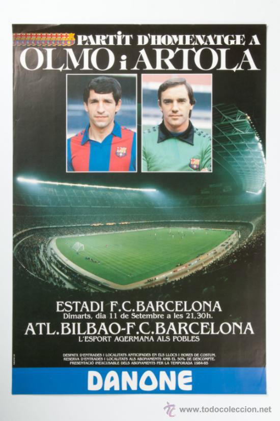 POSTER PARTIT D'HOMENATGE OLMO ARTOLA ESTADI F.C. BARCELONA, AÑY 1984 - 1985 - DANONE (Coleccionismo Deportivo - Carteles de Fútbol)