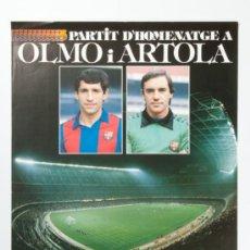 Coleccionismo deportivo: POSTER PARTIT D'HOMENATGE OLMO ARTOLA ESTADI F.C. BARCELONA, AÑY 1984 - 1985 - DANONE. Lote 33105673