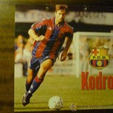 Coleccionismo deportivo: CARTEL-POSTER JUGADOR DEL FC BARCELONA KODRO. Lote 34668737