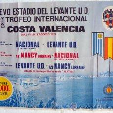 Coleccionismo deportivo: CARTEL FUTBOL , LEVANTE UD NACIONAL MONTEVIDEO, NANCY , TROFEO COSTA VALENCIA 1977 , ORIGINAL. Lote 180238355