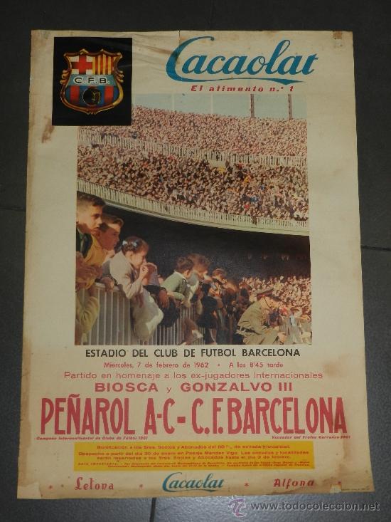 (M) CARTEL CF BARCELONA - PEÑAROL AC , PARTIDO HOMENAJE A LOS EX-JUGADORES BIOSCA Y GONZALVO III (Coleccionismo Deportivo - Carteles de Fútbol)