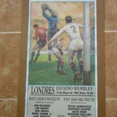 Coleccionismo deportivo: CARTEL DE FUTBOL RECOPA DE EUROPA, AÑO 1965 (FINAL) - WEST HAM UNITED FC - TSV 1860 MUNICH. Lote 116454891