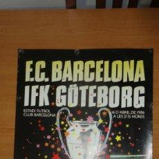 Coleccionismo deportivo: CARTEL POSTER FC BARCELONA VS GOTEBORG 1986 SEMIFINAL COPA EUROPA HISTORICO DANONE. Lote 37610749