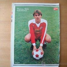 Coleccionismo deportivo: POSTER FUTBALL SPORT. 1/2 PAGINA. THOMAS ALLOFS. FORTUNA DUSSELDORF. AÑOS 80´. Lote 37841812