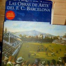 Coleccionismo deportivo: LAS OBRAS DE ARTE DEL F.C. BARCELONA - EDICIÓN LIMITADA NUMERADA - 78 X 113. Lote 38684891