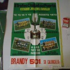 Coleccionismo deportivo: 1973 TROFEO CIUDAD DEL PUERTO GRAN CARTEL CADIZ SAN FERNANDO PORTUENSE XEREZ. Lote 39330845