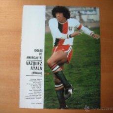 Coleccionismo deportivo: POSTER DON BALON 1/2 PAGINA. VAZQUEZ AYALA (SELECCION MEXICO). AÑOS 70'.. Lote 39455537