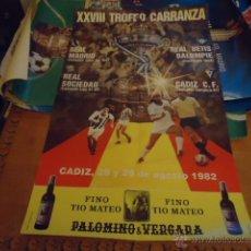 Coleccionismo deportivo: ANTIGUO CARTEL TROFEO CARRANZA 1982 CADIZ REAL BETIS BALOMPIE FUTBOL REAL MADRID Y SOCIEDAD. Lote 39934282