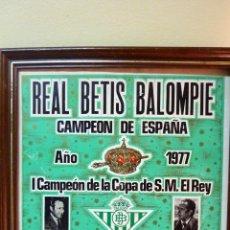 Coleccionismo deportivo: CARTEL POSTER REAL BETIS BALOMPIE FUTBOL . CAMPEÓN ESPAÑA . 1977 1ª COPA DEL REY . 50/34 CM FÚTBOL. Lote 41494092