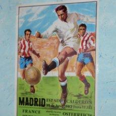 Coleccionismo deportivo: GRAN POSTER 97,5 X 54CM. COPA MUNDIAL 1982 -FRANCIA VS AUSTRIA- ESTADIO VICENTE CALDERON - 28-06-82. Lote 193867822