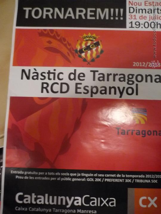 CARTEL FUTBOL PARTIDO NASTIC TARRAGONA .-RCD ESPANYOL 2012-2013 (Coleccionismo Deportivo - Carteles de Fútbol)