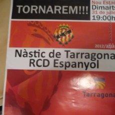 Coleccionismo deportivo: CARTEL FUTBOL PARTIDO NASTIC TARRAGONA .-RCD ESPANYOL 2012-2013. Lote 42763951