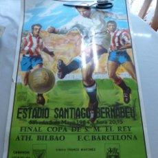 Coleccionismo deportivo: FINAL COPA DEL REY. 1984 ATH.BILBAO-BARCELONA. 95X55 CM. Lote 43302392