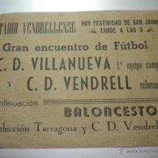 Coleccionismo deportivo: CLUB DEPORTIVO VENDRELL CONTRA C.D.VILANOVA 1948.. Lote 43798921