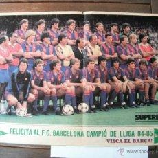 Coleccionismo deportivo: POSTER F.C. BARCELONA - CAMPEON DE LIGA 1984-85-.. Lote 43830872