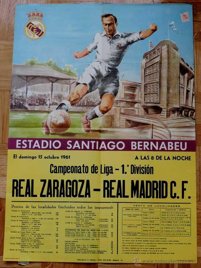 1961, CARTEL ORIGINAL REAL MADRID, REAL ZARAGOZA, CAMPEONATO DE LIGA 1ª DIVISION, 15 DE OCTUBRE DE 1 (Coleccionismo Deportivo - Carteles de Fútbol)