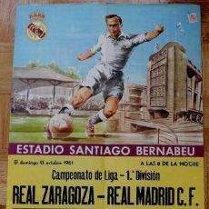 Coleccionismo deportivo: 1961, CARTEL ORIGINAL REAL MADRID, REAL ZARAGOZA, CAMPEONATO DE LIGA 1ª DIVISION, 15 DE OCTUBRE DE 1. Lote 43878718