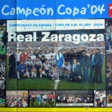 Coleccionismo deportivo: POSTER REAL ZARAGOZA CAMPEON COPA DEL REY 2004 REAL MADRID. Lote 167498949