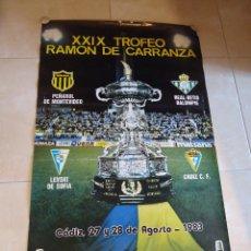 Coleccionismo deportivo: CARTEL DEL TROFEO CARRANZA DE CADIZ DEL AÑO 1.983 PARTICIPAN CADIZ Y BETIS.. Lote 44344072
