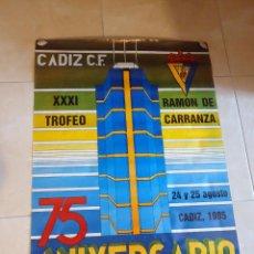 Coleccionismo deportivo: CARTEL DEL TROFEO CARRANZA DE CADIZ DEL AÑO 1.985, PARTICIPAN CADIZ Y SEVILLA. Lote 44344085