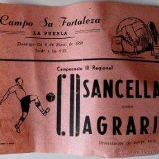Coleccionismo deportivo: PUBLICIDAD PARTIDO DE FUTBOL AÑO 1955, SANCELLAS-AGRARIO. CAMPO SA FORTALEZA, SA POBLA. Lote 44461893