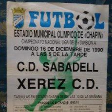 Coleccionismo deportivo: CARTEL FUTBOL 1990 ESTADIO MUNICIPAL OLIMPICO DE CHAPIN JEREZ , JUEGA C.D SABADELL XEREZ CD.. Lote 168610897