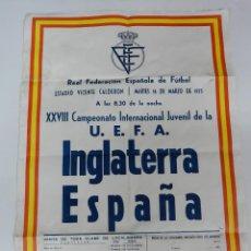 Coleccionismo deportivo: CARTEL DE FUTBOL, XXVIII CAMPEONATO INTERNACIONAL JUVENIL DE LA U.E.F.A., INGLATERRA CONTRA ESPAÑA, . Lote 46033386
