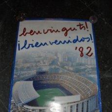Coleccionismo deportivo: CARTEL MUNDIAL DE FUTBOL ESPAÑA 1982 - BENVINGUTS - BIENVENIDOS ' 82 - CAMP NOU C.F.B. 70X48 CM. . Lote 46190685