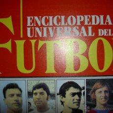 Coleccionismo deportivo: ENCICLOPEDIA UNIVERSAL DEL FUTBOL FASCICULOS. Lote 85083918