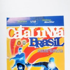 Coleccionismo deportivo: POSTER FUTBOL CATALUNYA - BRASIL AÑO 2002. Lote 47238412