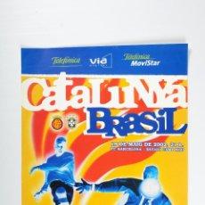 Coleccionismo deportivo: POSTER FUTBOL CATALUNYA - BRASIL AÑO 2002. Lote 47238904