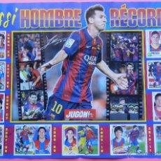 Coleccionismo deportivo: POSTER LEO MESSI (FC BARCELONA) HOMBRE RECORD GOLES 2014/2015 - CROMOS LIGA 04/05 14/15 PANINI JUGON. Lote 214035450